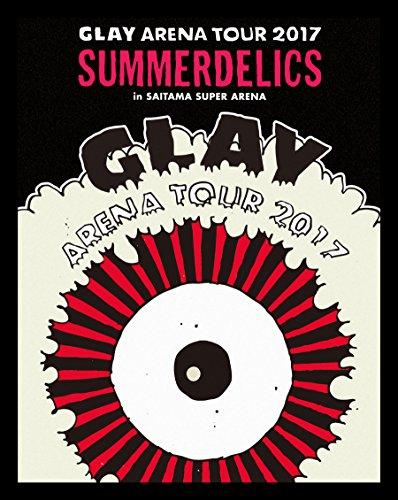 """【早期購入特典あり】GLAY ARENA TOUR 2017""""SUMMERDELICS"""