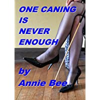 One Caning Is Never Enough (English Edition)