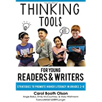 Thinking Tools for Young Readers & Writers: Strategies to Promote Higher Literacy in Grades 2–8 (Teachers College Press)