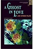 A Ghost in Love and Other Plays (Oxford Bookworms Playscripts)