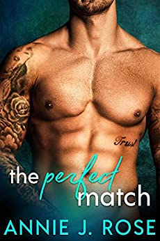 The Perfect Match by [Rose, Annie J.]