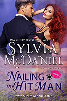 Nailing the Hit Man: A Bounty Hunter Romantic Suspense (Lipstick and Lead 2.0 Book 1) by [McDaniel, Sylvia]