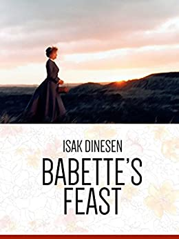 [Dinesen, Isak, Blixen, Karen]のBabette's Feast (English Edition)