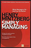 Simply Managing: What Managers Do - and Can Do Better (Financial Times Series) by Henry Mintzberg(2013-08-07)