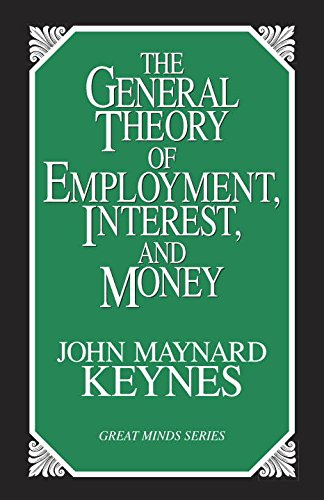The General Theory of Employment, Interest, and Money (Great Minds)の詳細を見る