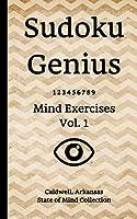 Sudoku Genius Mind Exercises Volume 1: Caldwell, Arkansas State of Mind Collection