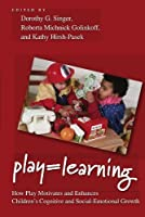 Play = Learning: How Play Motivates and Enhances Children's Cognitive and Social-Emotional Growth【洋書】 [並行輸入品]