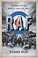 RAF: The Birth of the World's First Air Force