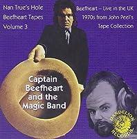Nan Trues Hole Tapes 3 by Captain Beefheart & Magic Band (2012-03-06)
