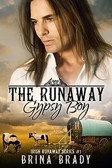 The Runaway Gypsy Boy (Irish Runaway Series Book 1) by [Brady, Brina]