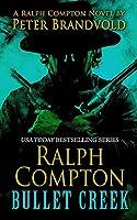 Ralph Compton: Bullet Creek: a Ralph Compton Novel (Thorndike Press Large Print Western)
