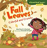 Fall Leaves: Colorful and Crunchy (Cloverleaf Books: Fall's Here!)