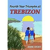 Fourth Year Triumphs at Trebizon: (The Trebizon Boarding School Series)