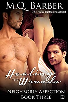 Healing the Wounds (Neighborly Affection Book 3) by [Barber, M.Q.]