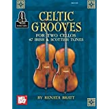 Celtic Grooves for Two Cellos: 47 Irish and Scottish Tunes