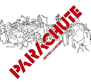 『NEVER LANDING』PARACHUTE / 2枚組CD(豪華デジパック仕様)