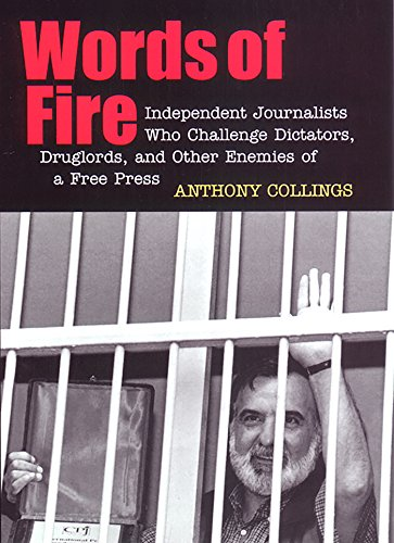 Download Words of Fire: Independent Journalists who Challenge Dictators, Drug Lords, and Other Enemies of a Free Press 0814716059