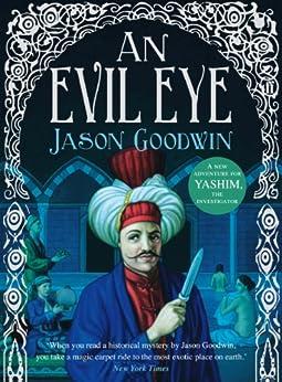 An Evil Eye (Yashim the Ottoman Detective) by [Goodwin, Jason]