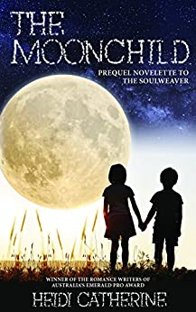 The Moonchild: Prequel Novelette to The Soulweaver Series by [Catherine, Heidi]