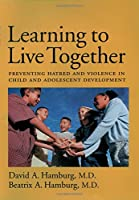 Learning to Live Together: Overcoming Hatred and Violence in Children and Youth