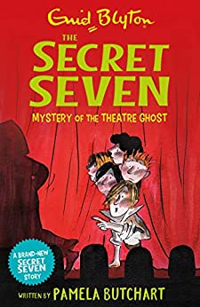 Mystery of the Theatre Ghost (Secret Seven Book 17) by [Butchart, Pamela, Blyton, Enid]