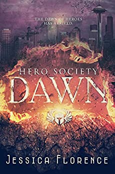 Dawn (Hero Society Book 1) by [Florence, Jessica]