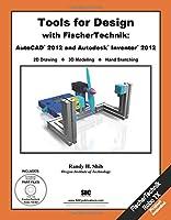 Tools for Design With FisherTechnik: AutoCAD 2012 andAutodesk Inventor 2012