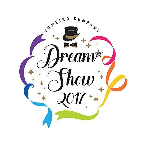 『夢色キャスト』DREAM☆SHOW 2017 LIVE BD (通常盤) [Blu-ray]