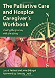 The Palliative Care and Hospice Caregiver's Workbook: Sharing the Journey with the Dying(書籍/雑誌)