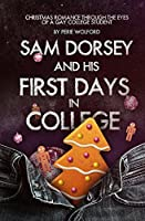 Sam Dorsey and His First Days in College (Sam Dorsey and Gay Popcorn)