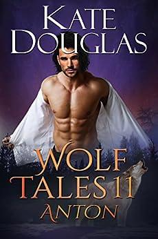 Wolf Tales 11: Anton by [Douglas, Kate]