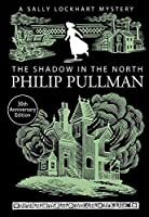 The Shadow in the North (A Sally Lockhart Mystery) by NA(2015-01-01)