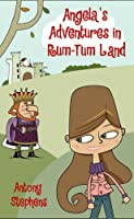 Angela's Adventures in Rum-tum Land