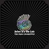 Before It's Too Late 初回盤A (2CD+DVD)