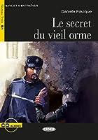 Le Secret du Vieil Orme. Buch + Audio-CD: Franzoesische Lektuere fuer das 2., 3. und 4. Lernjahr
