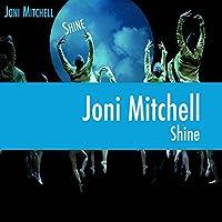 Shine by Joni Mitchell (2007-09-25)