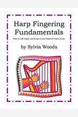 Harp Fingering Fundamentals - How To Add Finger Markings To Non-Fingeredharp Music Spiral-bound