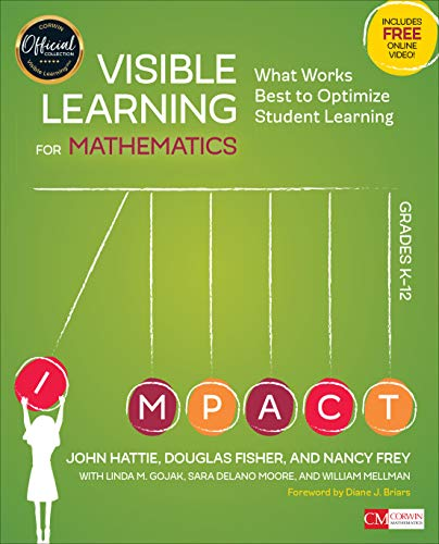 Download Visible Learning for Mathematics, Grades K-12: What Works Best to Optimize Student Learning (Corwin Mathematics Series) 150636294X