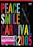Peace&Smile Carnival tour 2005 皆そろって笑顔でファッキュー。 [DVD](在庫あり。)