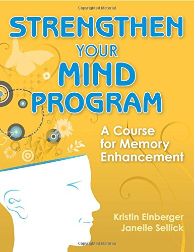 Download Strengthen Your Mind Program: A Course for Memory Enhancement 1932529551