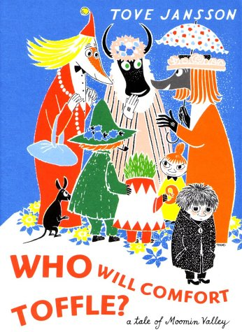 Who Will Comfort Toffle? (Tale of Moomin Valley)