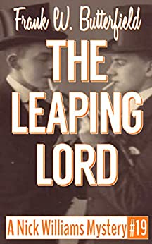 [Butterfield, Frank W]のThe Leaping Lord (A Nick Williams Mystery Book 19) (English Edition)