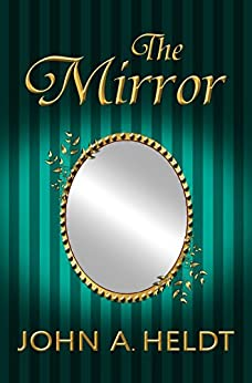 The Mirror (Northwest Passage Book 5) by [Heldt, John A.]
