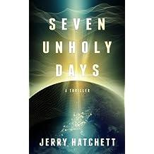 Seven Unholy Days: Matt Decker Book 1