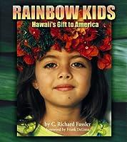 Rainbow Kids: Hawaii's Gift to America
