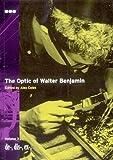Optic of Walter Benjamin, The De-, Dis-, Ex-, - Volume 3 (De-, Dis-, Ex-., Volume 3)