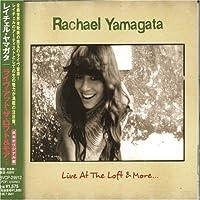 Live at the Loft by Rachael Yamagata (2005-03-29)