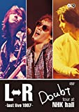 L⇔R Doubt tour at NHK hall~last live 1997~ [DVD]