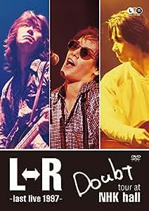 L⇔R Doubt tour at NHK hall~last live 1997~ [DVD]