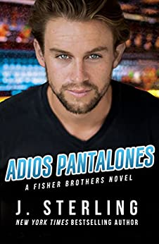 Adios Pantalones (The Fisher Brothers Book 3) by [Sterling, J.]